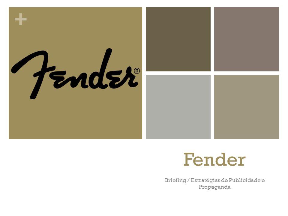 + Fender Briefing / Estratégias de Publicidade e Propaganda