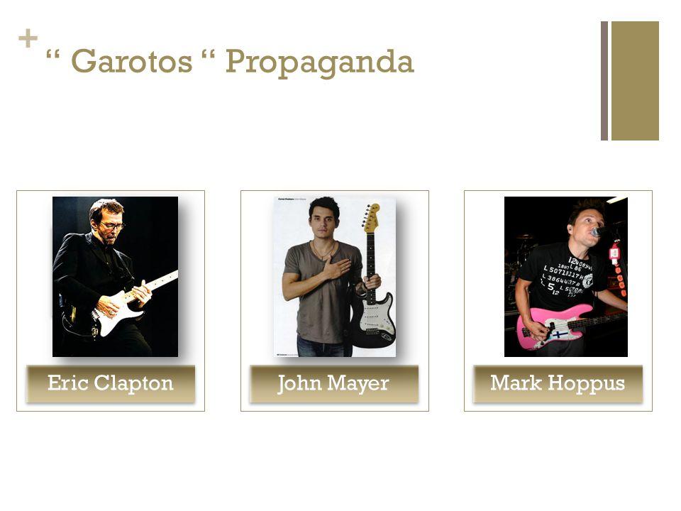 + Garotos Propaganda Eric ClaptonJohn MayerMark Hoppus