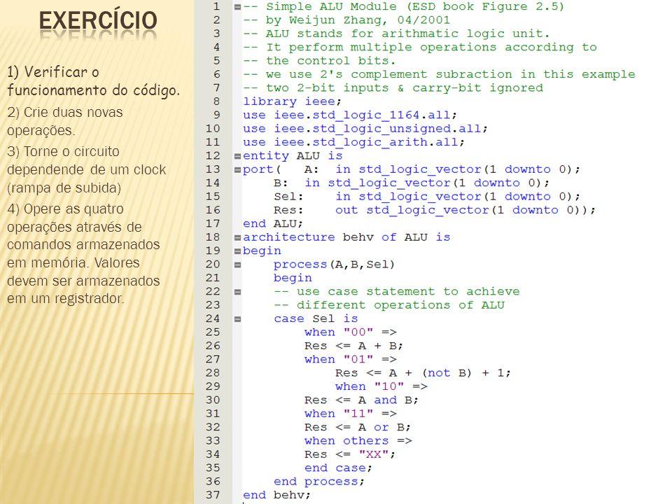 1) Verificar o funcionamento do código. 2) Crie duas novas operações.