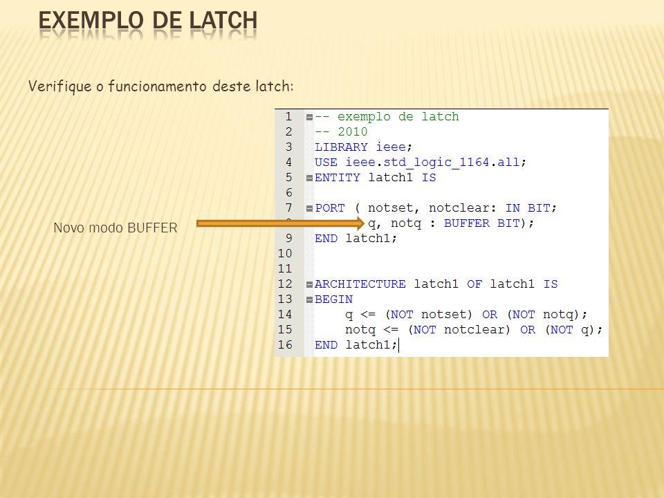 Verifique o funcionamento deste latch: Novo modo BUFFER