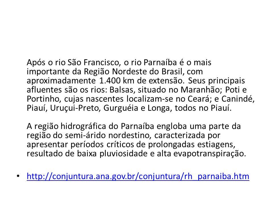 Após o rio São Francisco, o rio Parnaíba é o mais importante da Região Nordeste do Brasil, com aproximadamente 1.400 km de extensão.