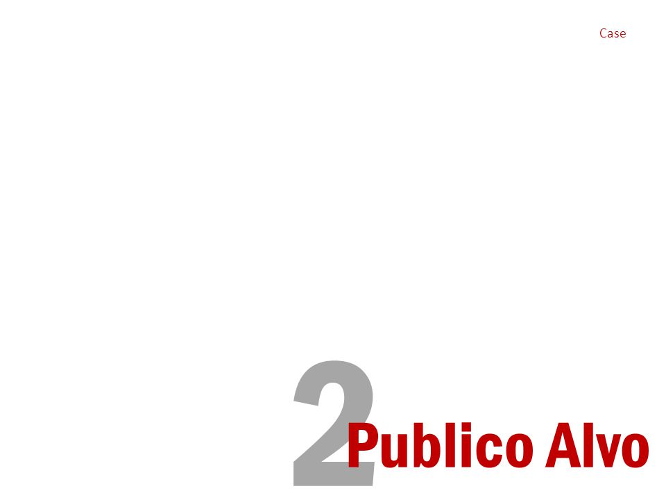 Case Briefing- Modelo 2 Publico Alvo