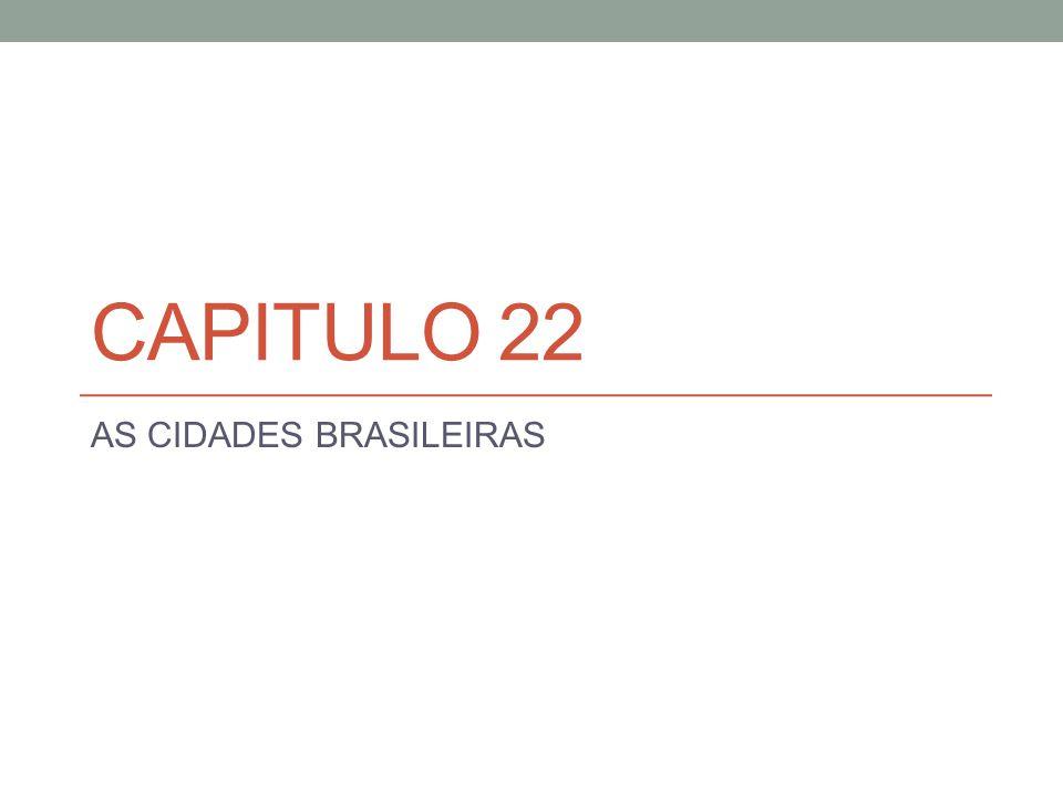 CAPITULO 22 AS CIDADES BRASILEIRAS
