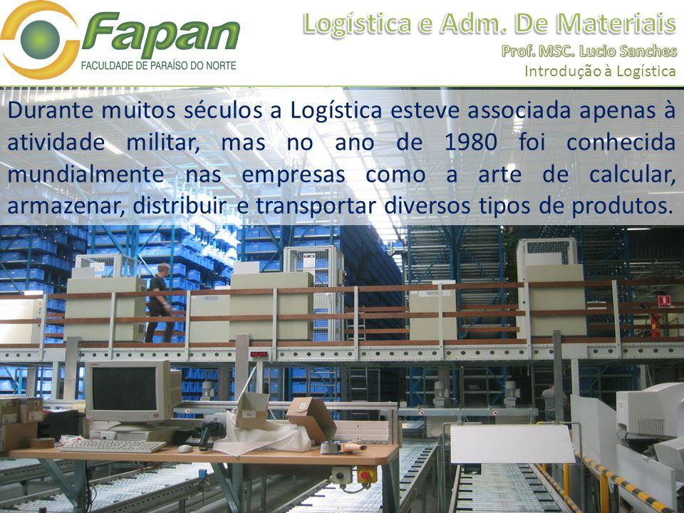 E Hoje no mundo inteiro há pequenas, médias e grandes empresas que prestam serviços logísticos, transportando produtos para o mundo inteiro.