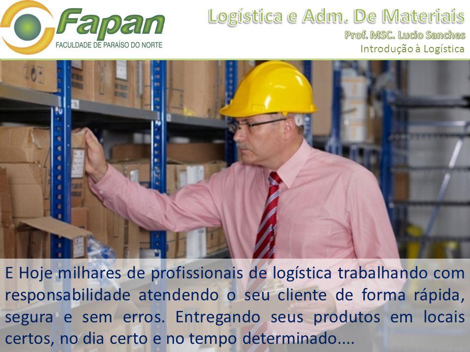 E Hoje milhares de profissionais de logística trabalhando com responsabilidade atendendo o seu cliente de forma rápida, segura e sem erros. Entregando