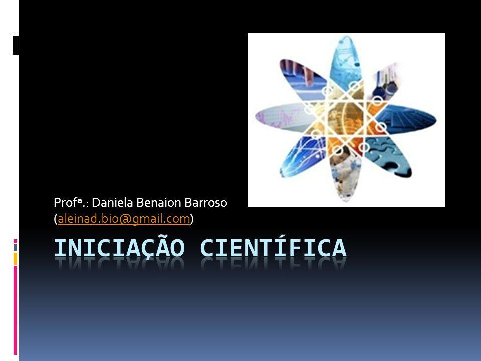 Profª.: Daniela Benaion Barroso (aleinad.bio@gmail.com)aleinad.bio@gmail.com