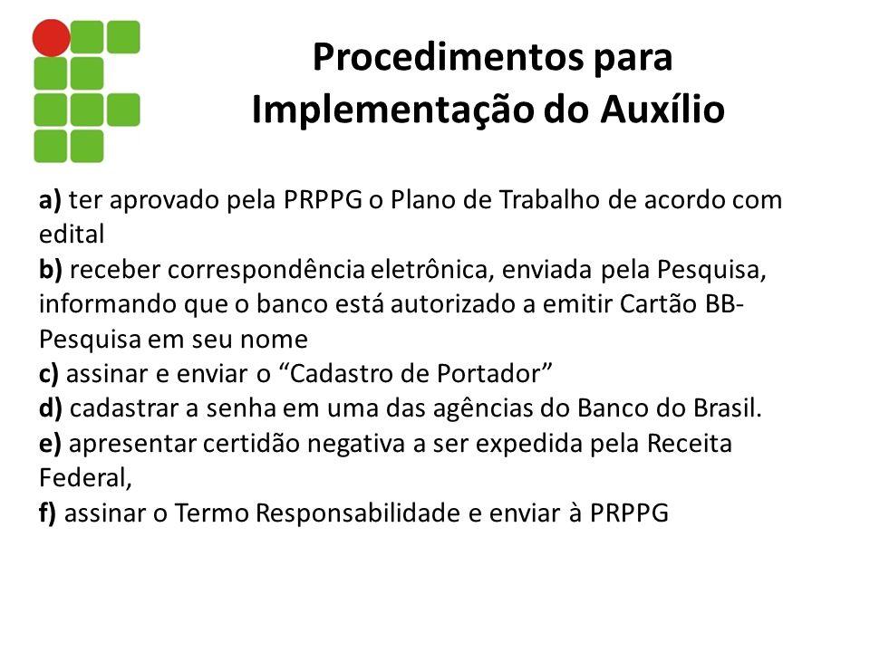 a) ter aprovado pela PRPPG o Plano de Trabalho de acordo com edital b) receber correspondência eletrônica, enviada pela Pesquisa, informando que o ban
