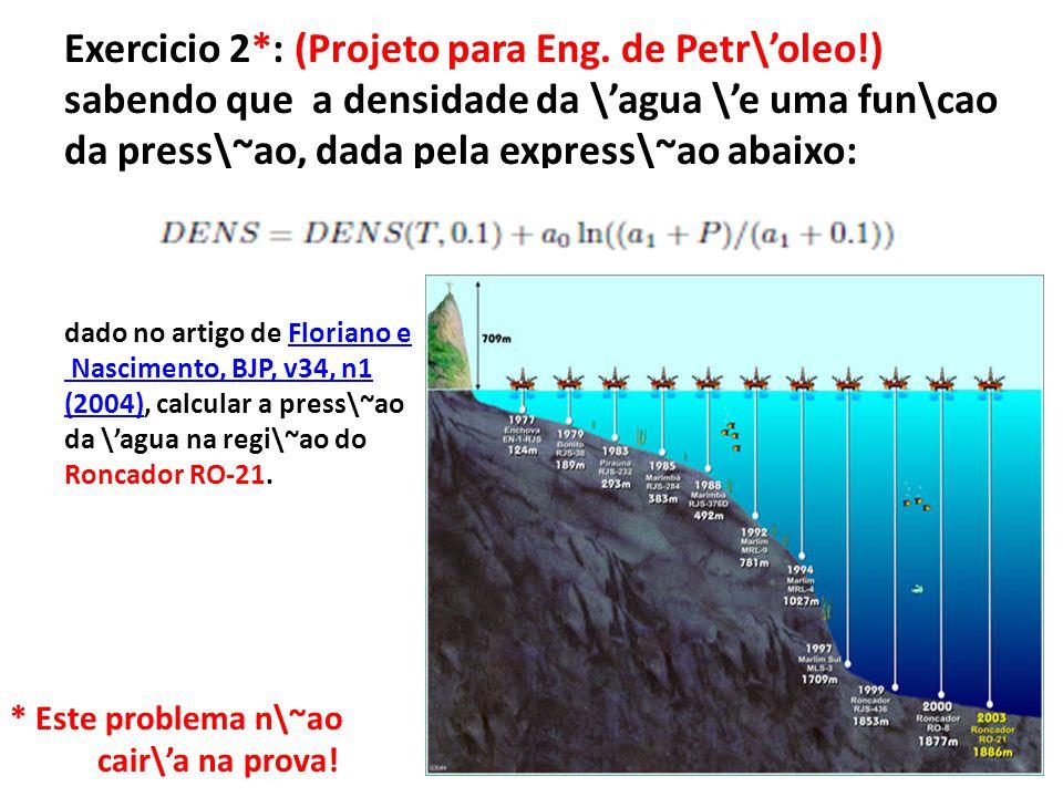 Exercicio 2*: (Projeto para Eng.