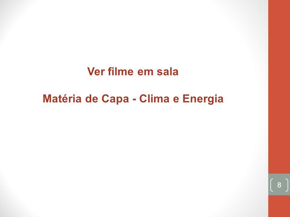 Ver filme em sala Matéria de Capa - Clima e Energia 8