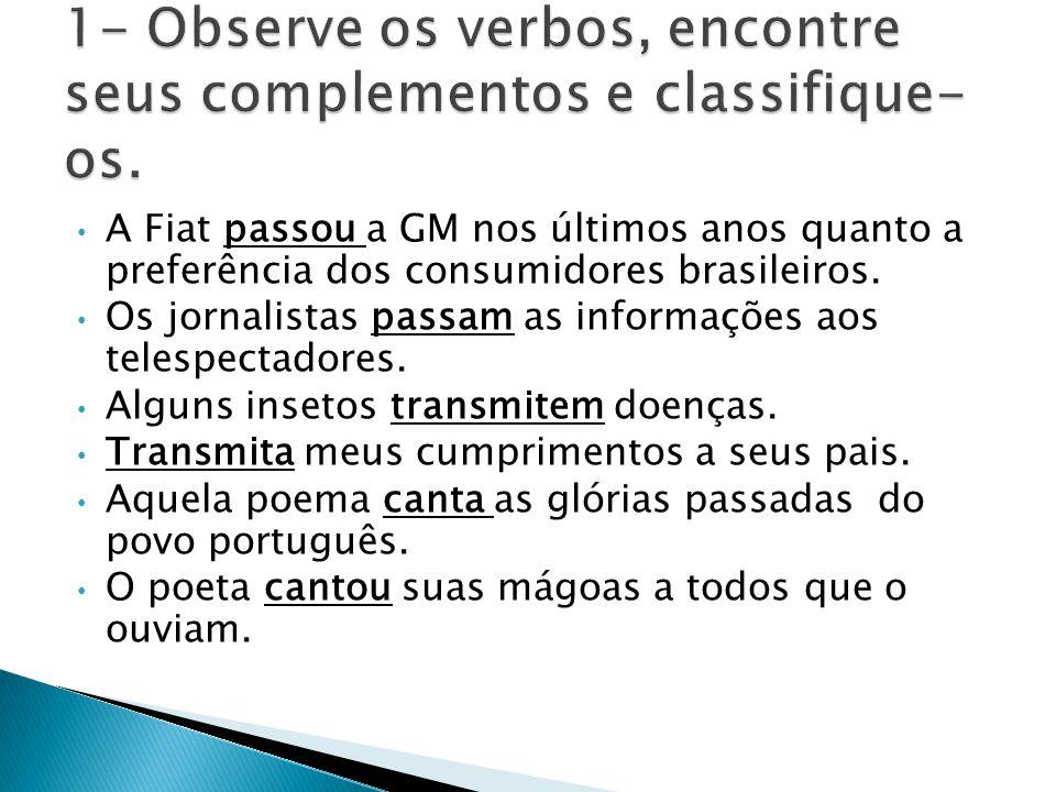 A Fiat passou a GM nos últimos anos quanto a preferência dos consumidores brasileiros.