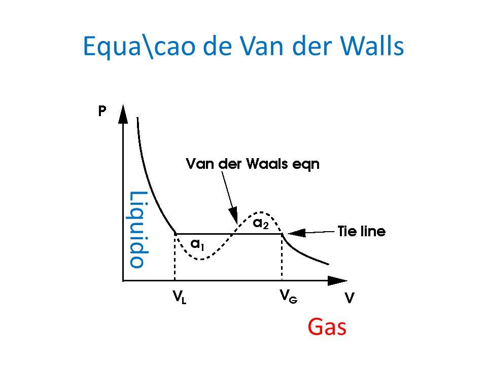 Equa\cao de Van der Walls Liquido Gas