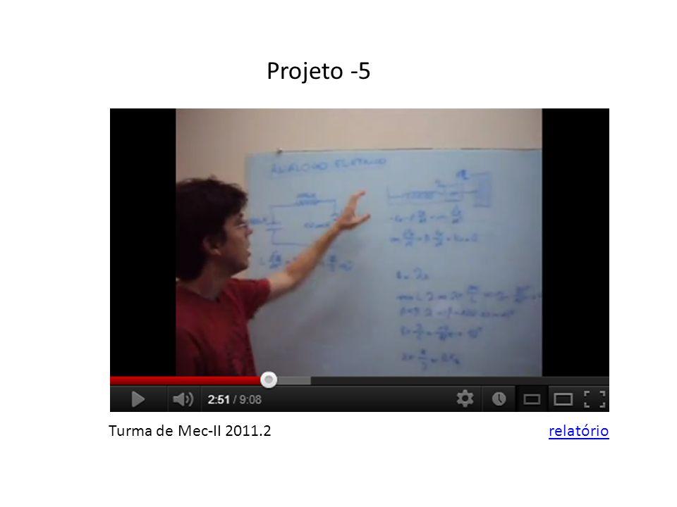 Projeto -5 Turma de Mec-II 2011.2relatório