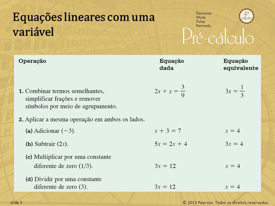 © 2013 Pearson. Todos os direitos reservados.slide 5 Equações lineares com uma variável