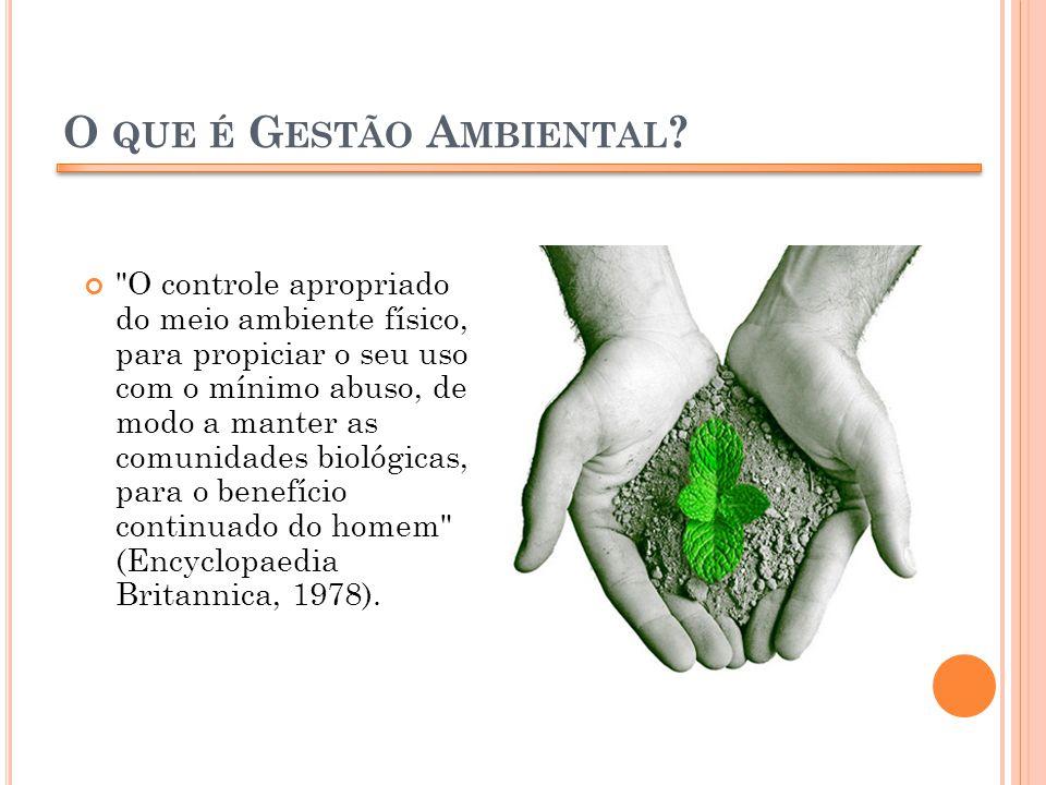 H ISTÓRICO Primeiro instrumento de conciliação entre meio ambiente e desenvolvimento.