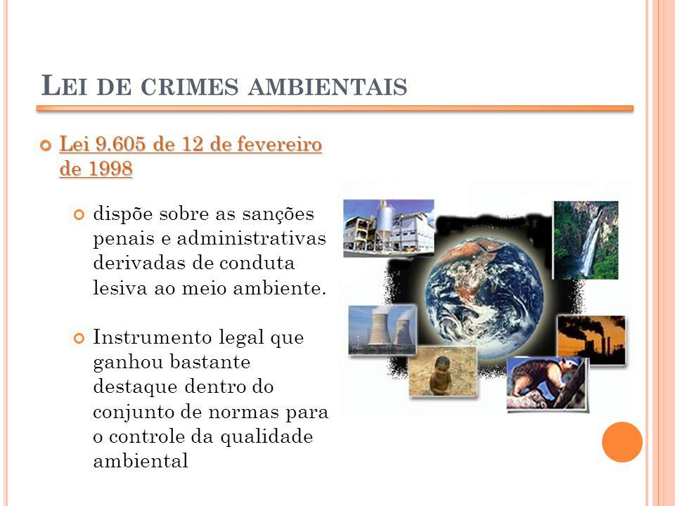 L EI DE CRIMES AMBIENTAIS Lei 9.605 de 12 de fevereiro de 1998 Lei 9.605 de 12 de fevereiro de 1998 dispõe sobre as sanções penais e administrativas d