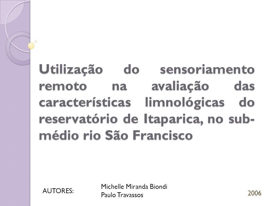 Utilização do sensoriamento remoto na avaliação das características limnológicas do reservatório de Itaparica, no sub- médio rio São Francisco Michell