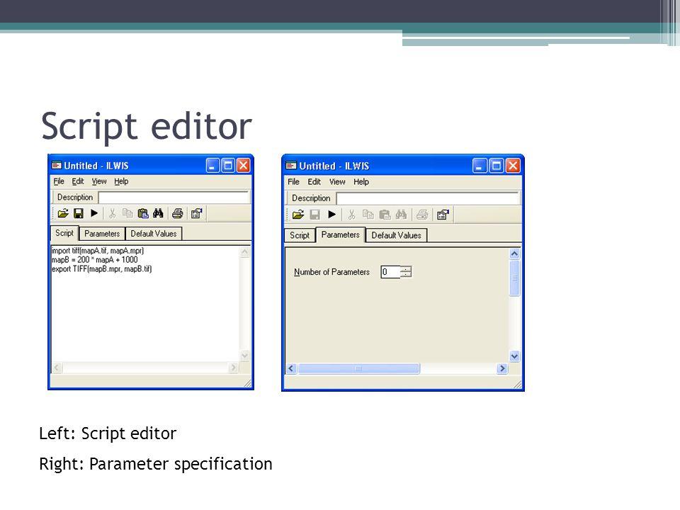 Scripts - Example import tiff(mapA.tif, mapA.mpr) mapB = 200 * mapA + 1000 export TIFF(mapB.mpr, mapB.tif)