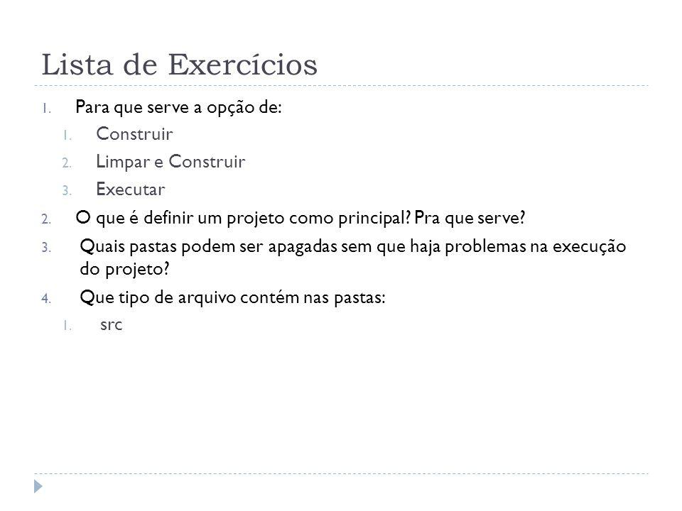 Lista de Exercícios 1.Para que serve a opção de: 1.