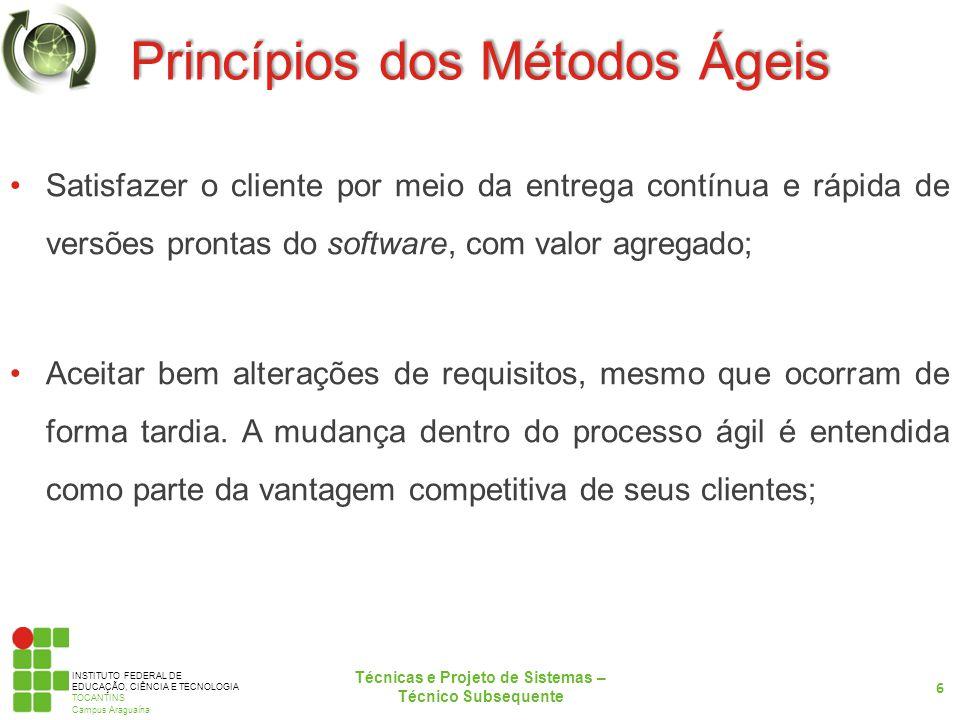 INSTITUTO FEDERAL DE EDUCAÇÃO, CIÊNCIA E TECNOLOGIA TOCANTINS Campus Araguaína Princípios dos Métodos Ágeis Satisfazer o cliente por meio da entrega c