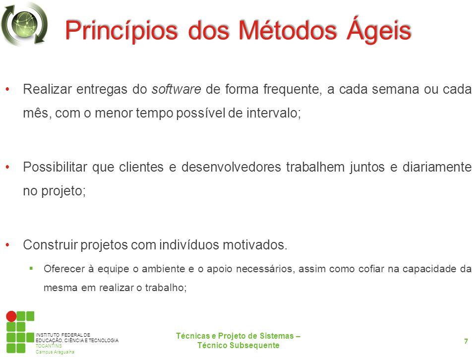 INSTITUTO FEDERAL DE EDUCAÇÃO, CIÊNCIA E TECNOLOGIA TOCANTINS Campus Araguaína Princípios dos Métodos Ágeis Realizar entregas do software de forma fre