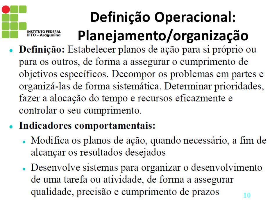 Definição Operacional: Planejamento/organização