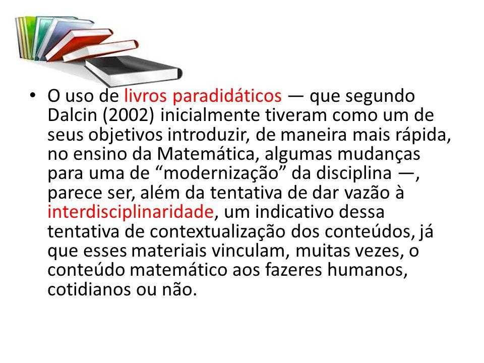 O uso de livros paradidáticos que segundo Dalcin (2002) inicialmente tiveram como um de seus objetivos introduzir, de maneira mais rápida, no ensino d