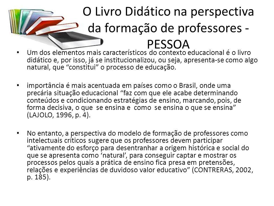 O Livro Didático na perspectiva da formação de professores - PESSOA Um dos elementos mais característicos do contexto educacional é o livro didático e