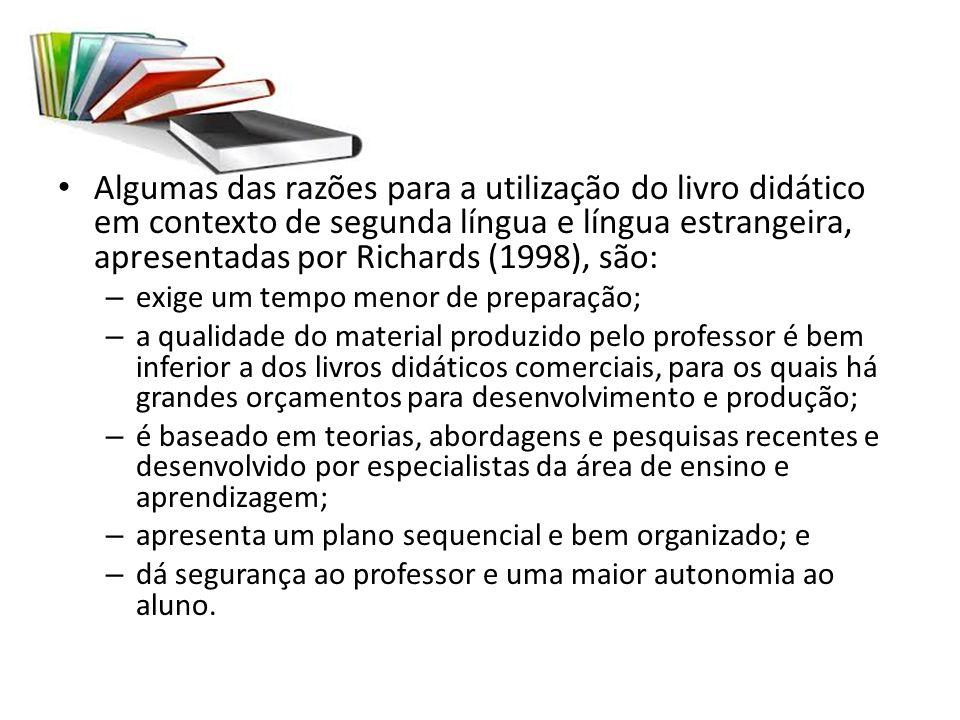 Algumas das razões para a utilização do livro didático em contexto de segunda língua e língua estrangeira, apresentadas por Richards (1998), são: – ex