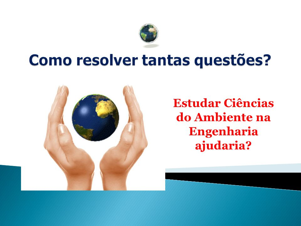 Estudar Ciências do Ambiente na Engenharia ajudaria?