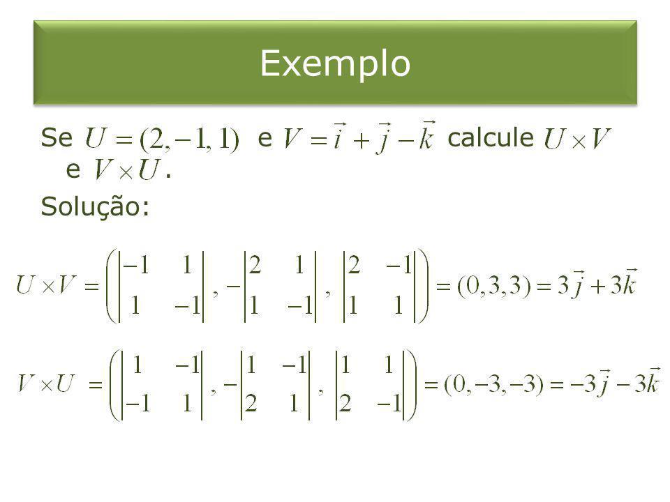 Exemplo Se e calcule e. Solução: