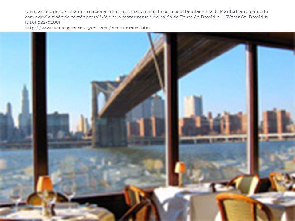 Um clássico de cozinha internacional e entre os mais românticos! a espetacular vista de Manhattan ou à noite com aquela visão de cartão postal! Já que