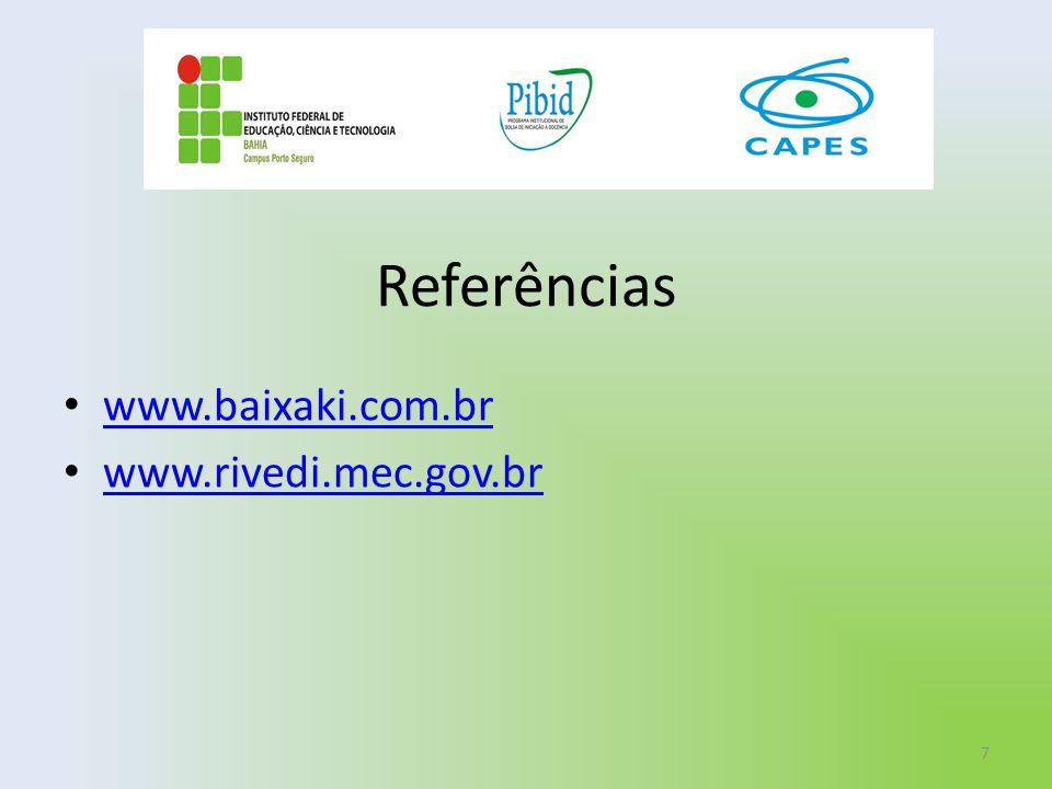 Referências www.baixaki.com.br www.rivedi.mec.gov.br 7
