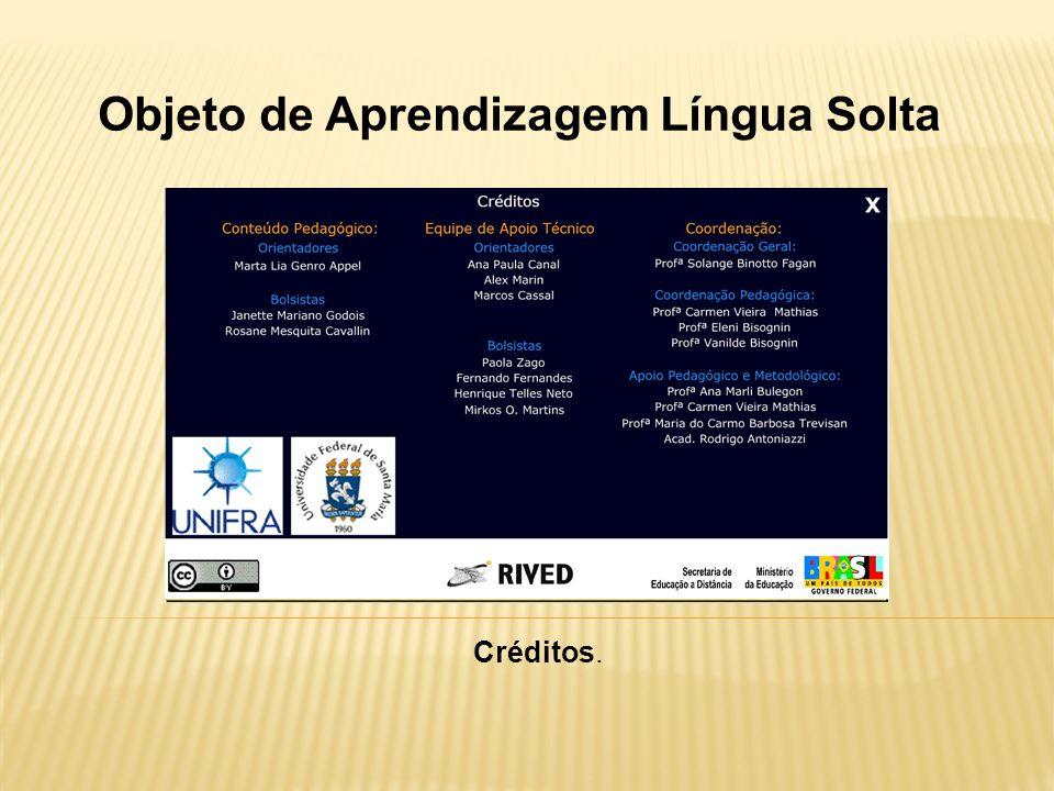 Objeto de Aprendizagem Língua Solta Créditos.