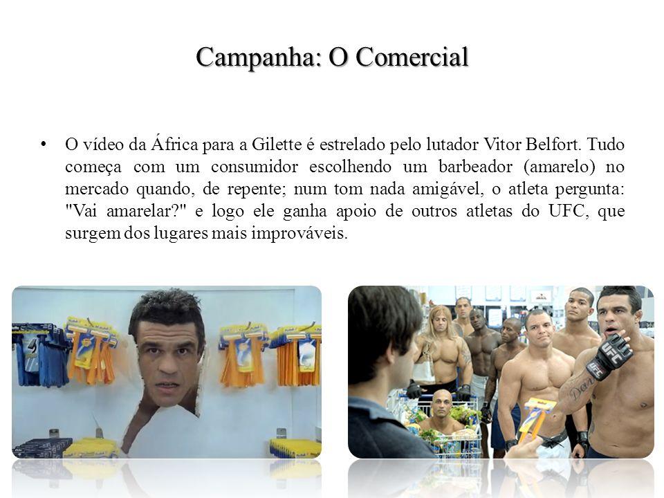 Campanha: O Comercial O vídeo da África para a Gilette é estrelado pelo lutador Vitor Belfort. Tudo começa com um consumidor escolhendo um barbeador (