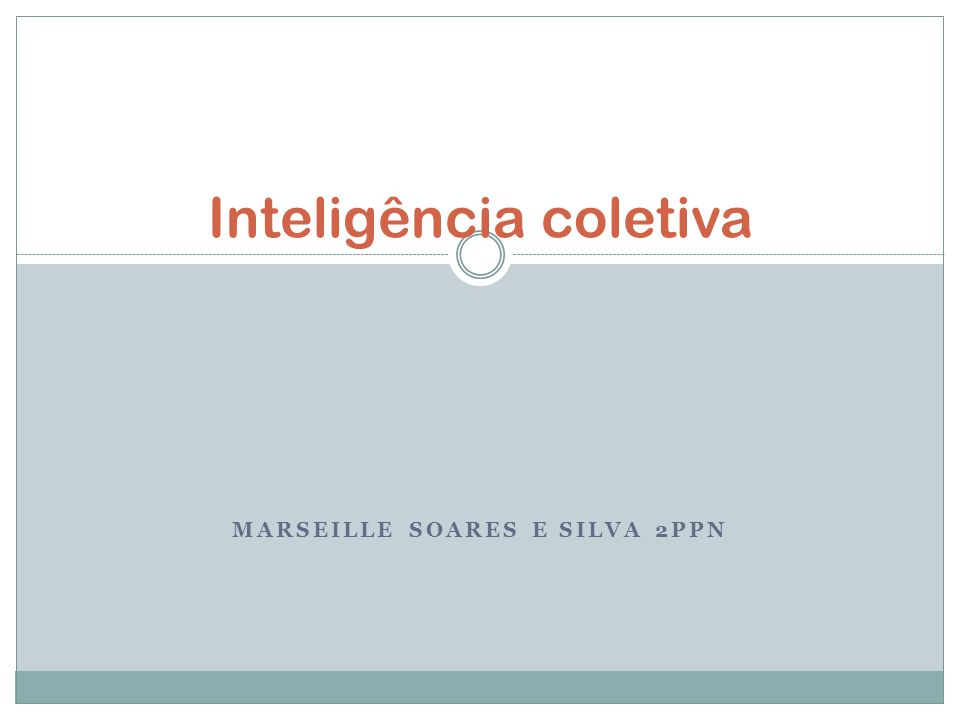 MARSEILLE SOARES E SILVA 2PPN Inteligência coletiva