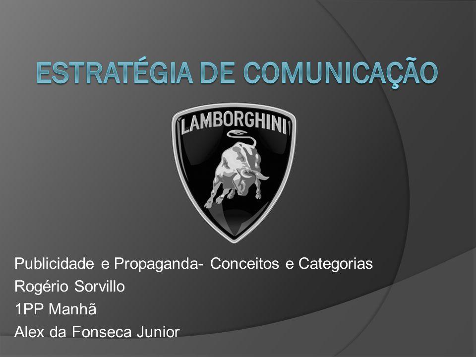 Publicidade e Propaganda- Conceitos e Categorias Rogério Sorvillo 1PP Manhã Alex da Fonseca Junior