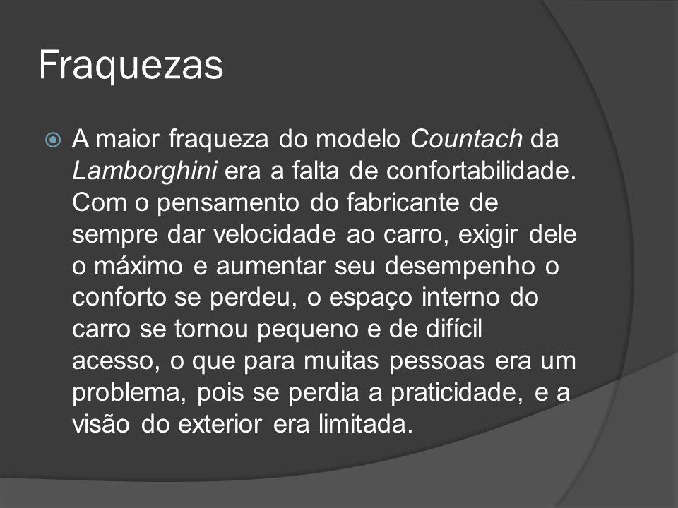 Fraquezas A maior fraqueza do modelo Countach da Lamborghini era a falta de confortabilidade.