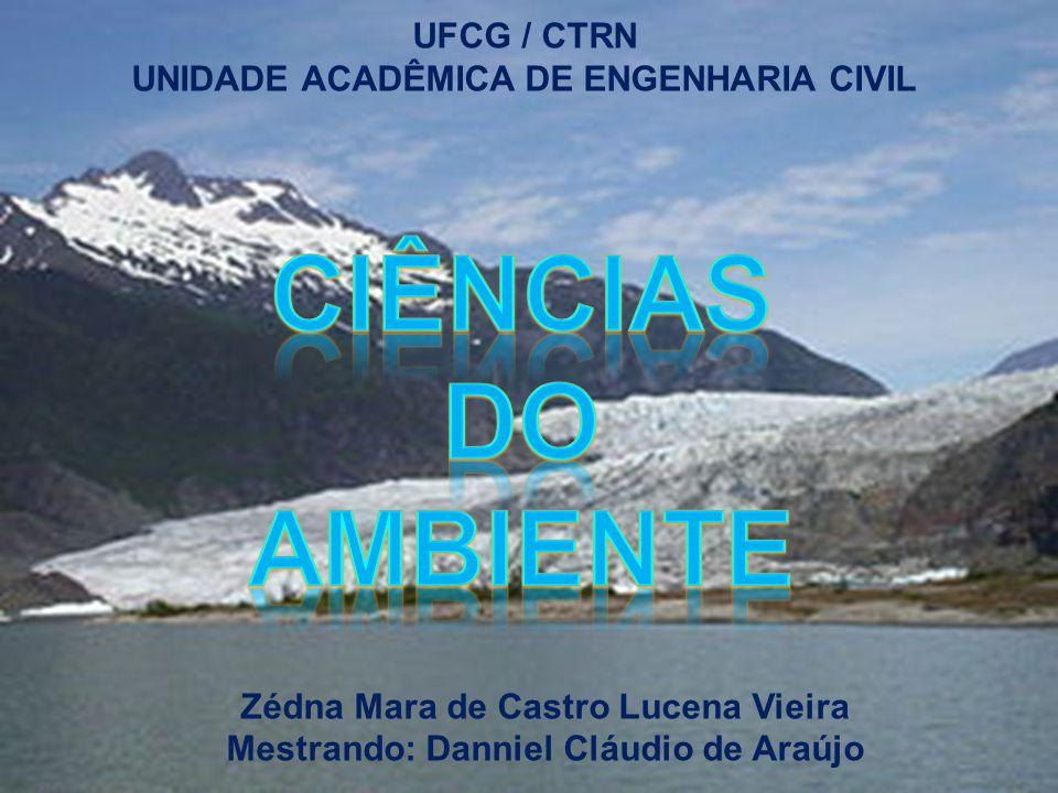 UFCG / CTRN UNIDADE ACADÊMICA DE ENGENHARIA CIVIL Zédna Mara de Castro Lucena Vieira Mestrando: Danniel Cláudio de Araújo