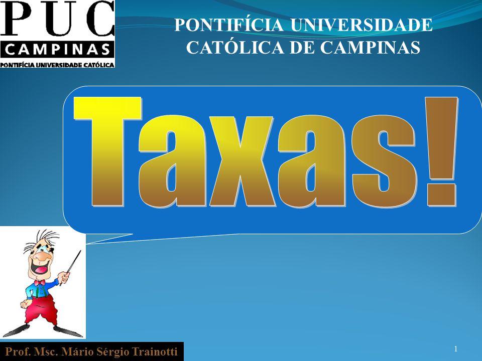 Prof. Msc. Mário Sérgio Trainotti 1 PONTIFÍCIA UNIVERSIDADE CATÓLICA DE CAMPINAS
