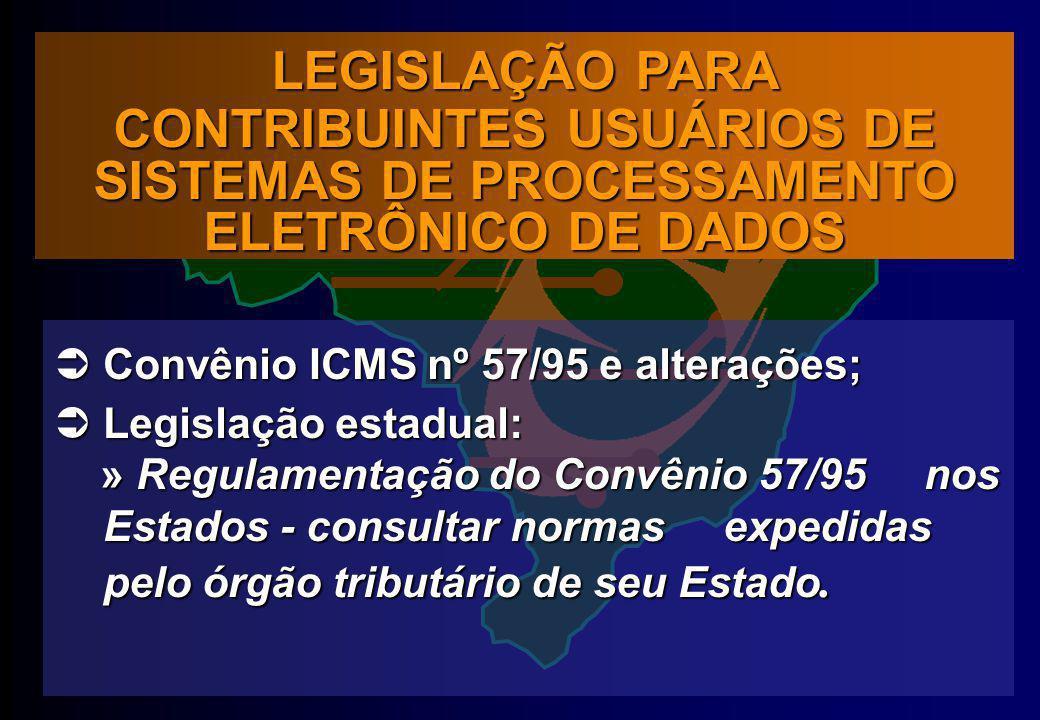 Convênio ICMS nº 57/95 e alterações; Convênio ICMS nº 57/95 e alterações; Legislação estadual: Legislação estadual: » Regulamentação do Convênio 57/95