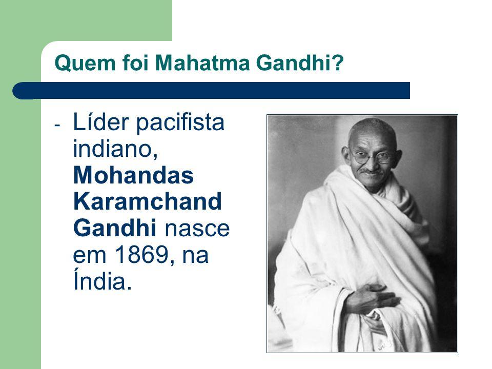 Quem foi Mahatma Gandhi.