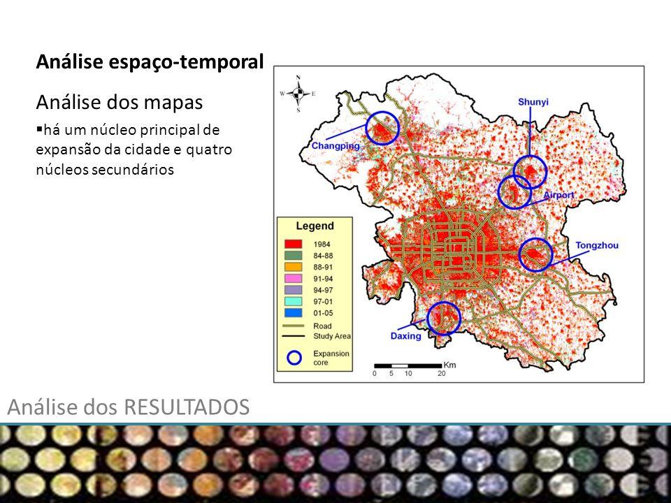 Análise espaço-temporal Análise dos mapas há um núcleo principal de expansão da cidade e quatro núcleos secundários Análise dos RESULTADOS
