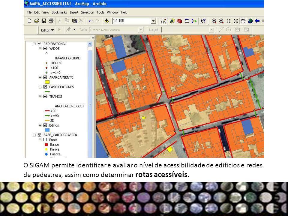 O SIGAM permite identificar e avaliar o nível de acessibilidade de edificios e redes de pedestres, assim como determinar rotas acessíveis.