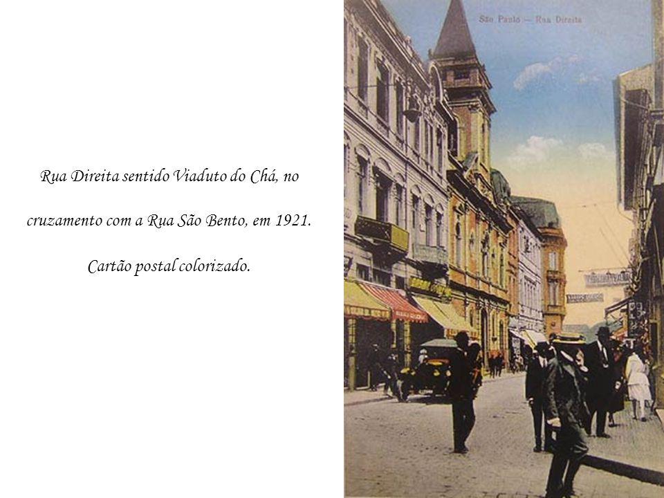 Rua Direita sentido Viaduto do Chá, no cruzamento com a Rua São Bento, em 1921. Cartão postal colorizado.