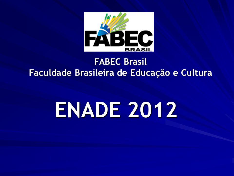 FABEC Brasil Faculdade Brasileira de Educação e Cultura ENADE 2012
