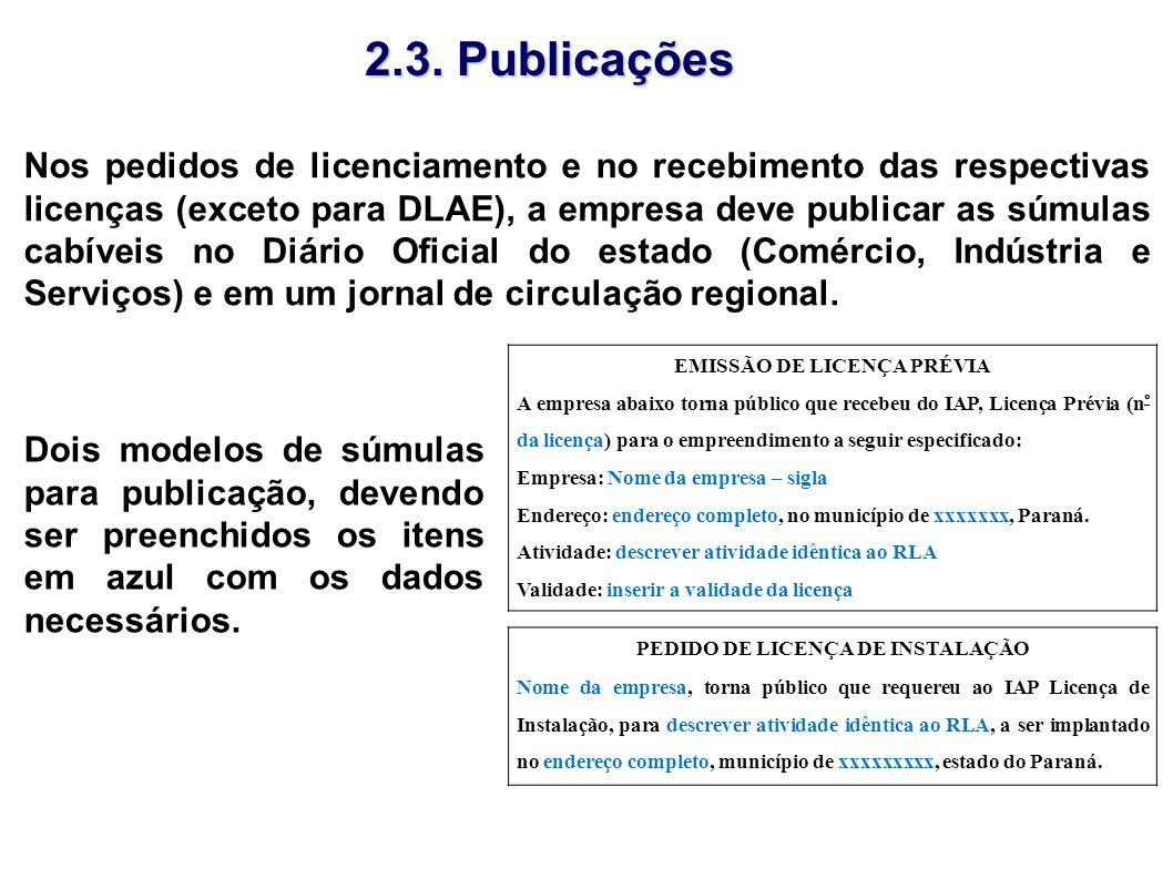 Nos pedidos de licenciamento e no recebimento das respectivas licenças (exceto para DLAE), a empresa deve publicar as súmulas cabíveis no Diário Ofici