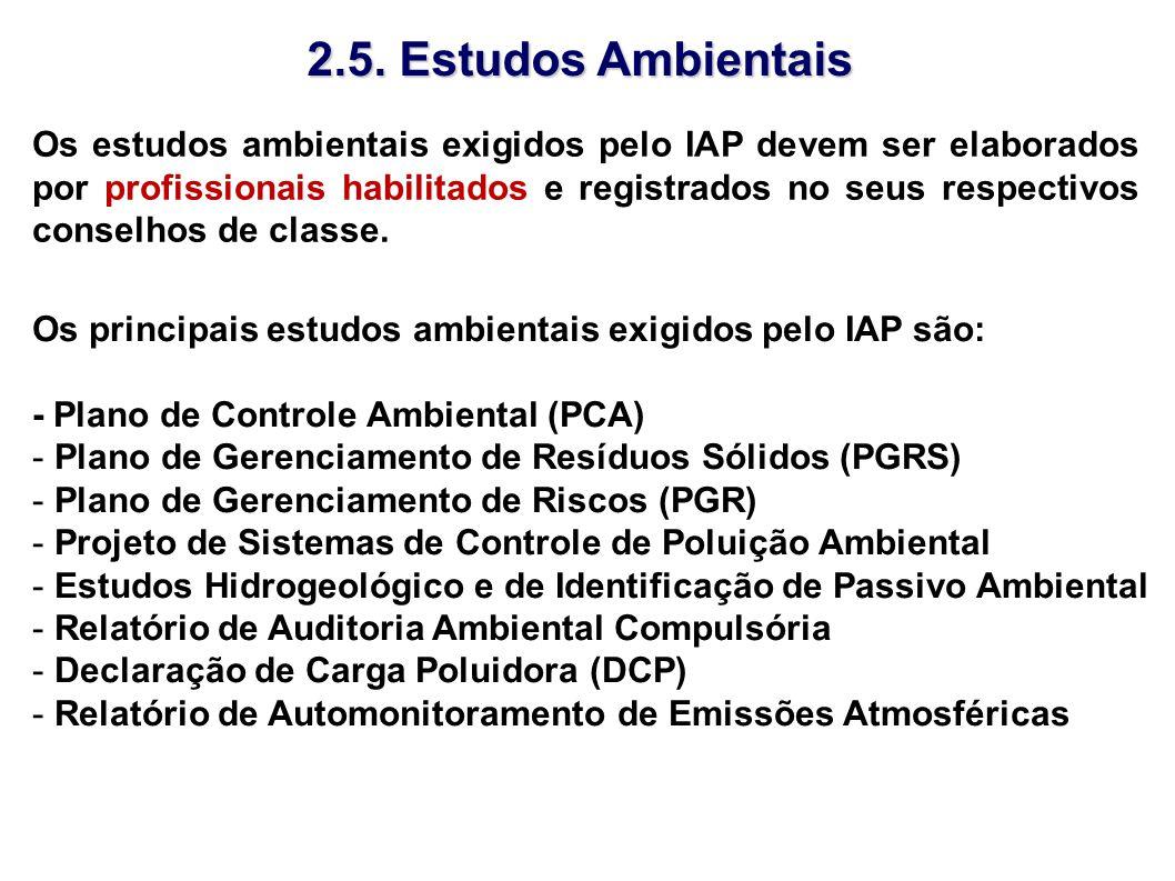 Os estudos ambientais exigidos pelo IAP devem ser elaborados por profissionais habilitados e registrados no seus respectivos conselhos de classe. 2.5.