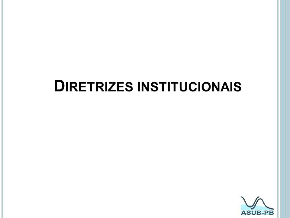 D IRETRIZES INSTITUCIONAIS
