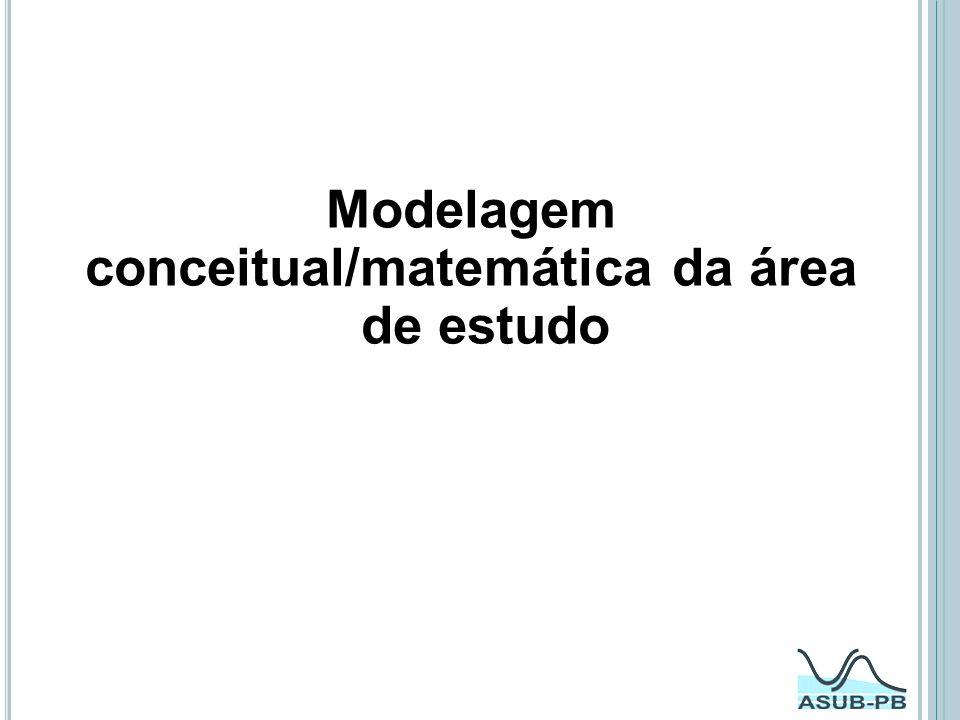 Modelagem conceitual/matemática da área de estudo