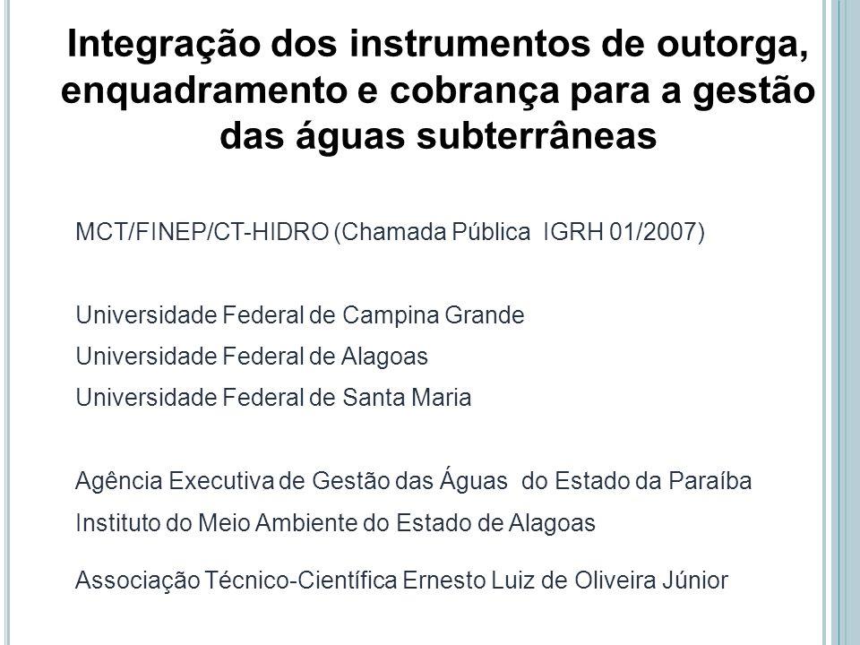 Integração dos instrumentos de outorga, enquadramento e cobrança para a gestão das águas subterrâneas MCT/FINEP/CT-HIDRO (Chamada Pública IGRH 01/2007